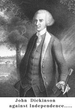 John Dickinson against Independence