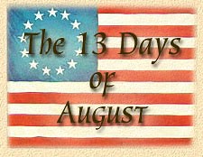 The 13 Days in August