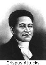 Crispus Attucks, formerly a slave and dock worker, was killed during the Bostom Massacre