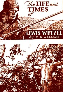 Life and Times of Lewis Wetzel